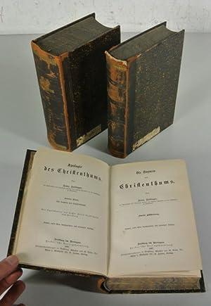 APOLOGIE DES CHRISTENTHUMS. 2 Bände (vollständig). 1. Band: Der Beweis des Christenthums....