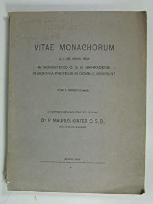VITAE MONACHORUM qui ab anno 1613 in monasterio O.S.B. Raihradensi in Moravia professi in Domino ...