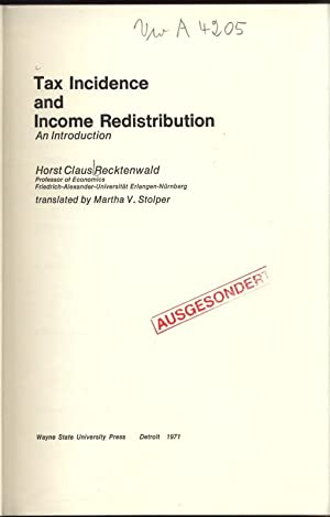 Tax Incidence an Income Redistribution. An Introduction.: Recktenwald, Horst Claus:
