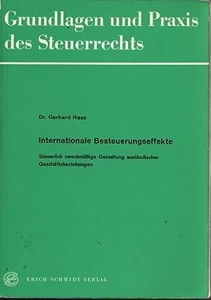 Internationale Besteuerungseffekte. Steuerlich zweckmäßige Gestaltung ausländischer...
