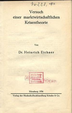 Versuch einer marktwirtschaftlichen Krisentheorie. Nürnberger Beiträge zu den Wirtschaft-...