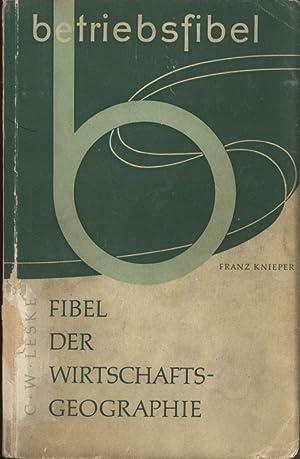 Fibel der Wirtschaftsgeographie. Leskes Betriebsfibeln, Band 14.: Knieper, Franz: