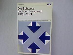 Die Schweiz und der Europarat 1949-1971. Annäherung und zehn Jahre Mitarbeit in der ...