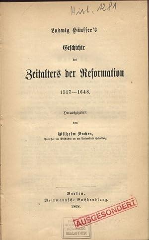 Geschichte des Zeitalters der Reformation 1517-1648.: H�uffer, Ludwig: