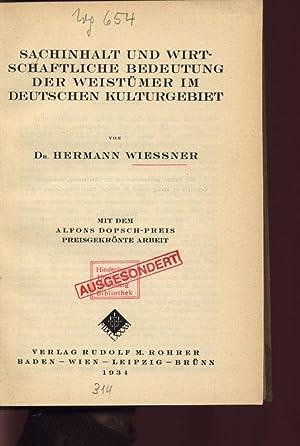 SACHINHALT UND WIRTSCHAFTLICHE BEDEUTUNG DER WEISTÜMER IM DEUTSCHEN KULTURGEBIET.: Wießner, ...