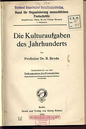 Die Kulturaufgaben des Jahrhunderts. Verband Bayerischer Helaüinduslrieller. Bund für ...