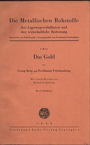 Das Gold. Die Metallischen Rohstoffe, ihre Lagerungsverhältnisse und ihre wirtschaftliche ...