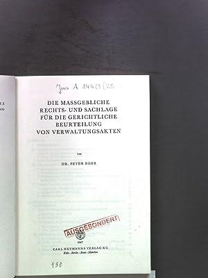 DIE MASSGEBLICHE RECHTS- UND SACHLAGE FÜR DIE GERICHTLICHE BEURTEILUNG VON VERWALTUNGSAKTEN.: ...