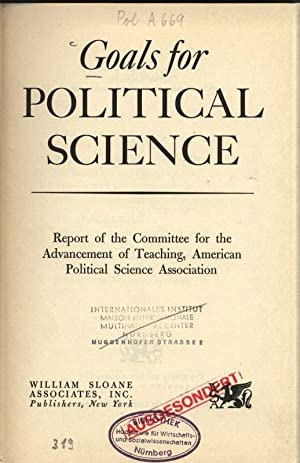 Goals for Political Science. Report of the Committee for the Advancement of Teaching, American ...