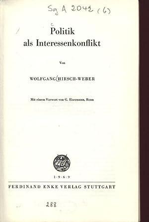 Politik als Interessenkonflikt.: Hirisch-Weber, Wolfgang: