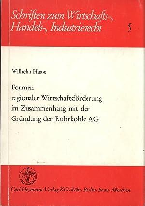 Formen regionaler Wirtschaftsförderung im Zusammenhang mit der Gründung der Ruhrkohle AG....