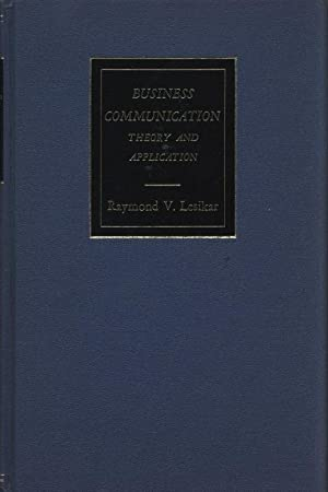 Business Communication: Theory and Applications.: Lesikar, Raymond V.: