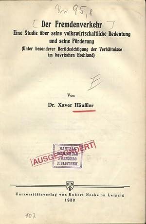 Der Fremdenverkehr. Eine Studie über seine volkswirtschaftliche Bedeutung und seine Fö...