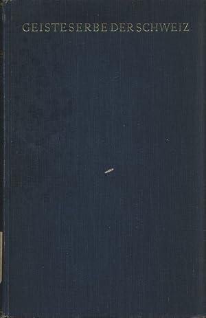 Geisteserbe der Schweiz. Schriften von Albrecht von Haller bis zur Gegenwart.: Korrodi, Eduard: