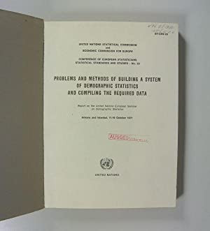 Problems and Methods of Building a System of Demographic Statistics and compiling the required Data...