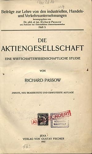 DIE AKTIENGESELLSCHAFT- EINE WIRTSCHAFTSWISSENSCHAFTLICHE STUDIE. Beiträge zur Lehre von den ...