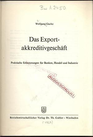 Das Exportakkreditivgeschäft. Praktische Erläuterungen für Banken, Handel und ...