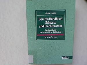 Berater- Handbuch Schweiz / Liechtenstein. Kapitalanlagen und geschäftliche Tä...