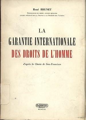 La garantie internationale des droits de l homme d apres la Charte de San-Francisco.: Brunet, Rene: