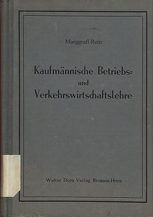 Kaufmännische Betriebs und Verkehrswirtschaftslehre.: Marggraff, Robert: