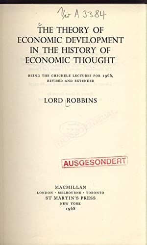 THE THEORY OF ECONOMIC DEVELOPMENT IN THE HISTORY THOUGHT.: Robins, Lord: