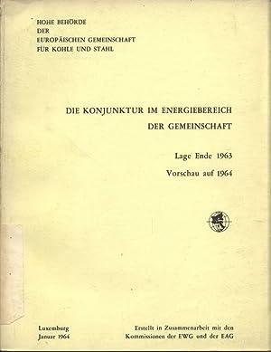 Die Konjunktur im Energiebereich der Gemeinschaft. Lage Ende 1963 - Vorschau auf 1964.: ...