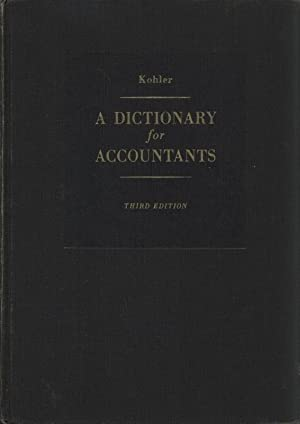 A Dictionary for Accountants.: Kohler, Eric L.: