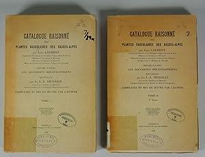 Catalogue Raisonne des Plantes Vasculaires des Basses-Alpes, Tome I. + Tome II., Partie 1. (Dresse ...