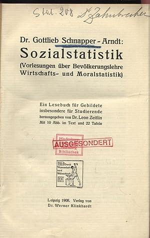 Sozialstatistik. (Vorlesungen über Bevölkerungslehre Wirtschafts- und Moralstatistik).: ...