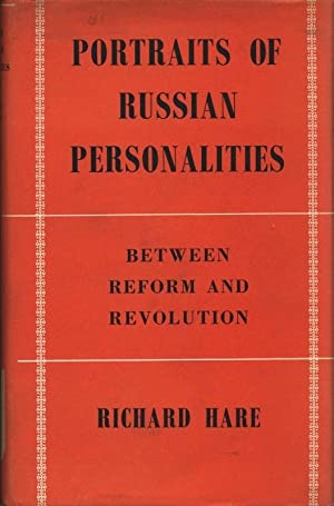 Portraits of Russian Personalities between Reform and Revolution.: Hare, Richard: