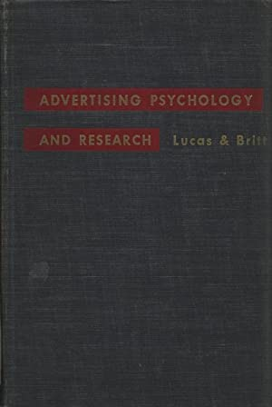 Advertising Psychology and Research. An Introductory Book.: Lucas, Darrell Blaine: