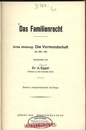 Das Familienrecht. Dritte Abteilung: Die Vormundschaft: Art.: Egger, A.: