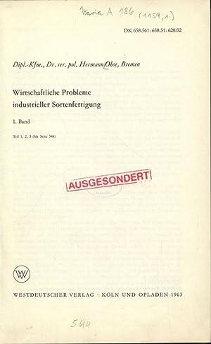 Wirtschaftliche Probleme industrieller Sortenfertigung, 1. Band, Teil 1, 2, 3 (bis Seite 544).: ...