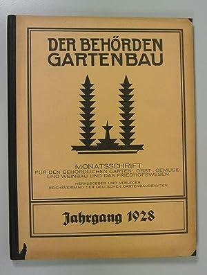 DER BEHÖRDEN-GARTENBAU. Monatsschrift für den Deutschen behördlichen Garten-, Obst-,...