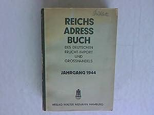 Reichsadressbuch des deutschen Frucht-Import und Grosshandels einschließlich Protektorat B&...