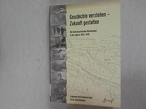 Geschichte verstehen - Zukunft gestalten : die deutsch-polnischen Beziehungen in den Jahren 1933 - ...