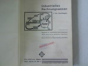 Industrielles Rechnungswesen, 1. Teil: Grundlagen.: Verein Deutscher Maschinenbau-Anstalten [Bearb....