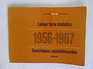 Labour force statistics 1956 - 1967. Statistiques de la population active.: Organisation for ...
