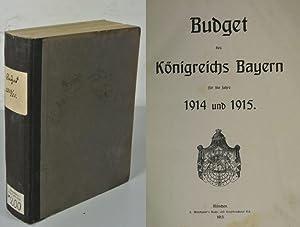 Budget des Königreichs Bayern für die Jahre 1914 und 1915. (Verhandlungen der Kammer der ...