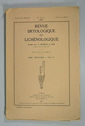 REVUE BRYOLOGIQUE ET LICHENOLOGIQUE, Tome 30, 1961, 84e Annee, Nouvelle Serie, Fasc. 3 - 4. (...