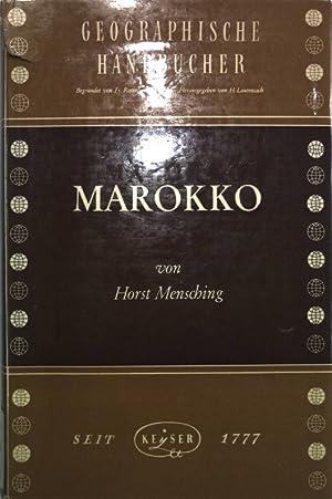 Geographische Handbücher: Marokko. Die Landschaften im Maghreb.: Mensching, Horst: