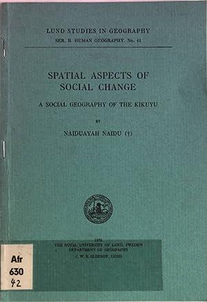 Spatial Aspects of Social Change. A Social: Naidu, Naiduayah: