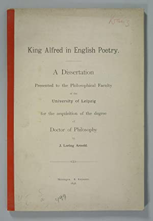 KING ALFRED IN ENGLISH POETRY. A Dissertation presented to the Philosophical Faculty of the ...