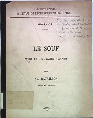 Le Souf. Etude de geographie humaine. Universite d Alger Institut de Recherches Sahariennen, ...