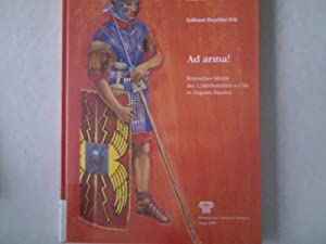 Ad arma!: Römisches Militär des 1. Jahrhunderts n. Chr. in Augusta Raurica.: Römerstadt, ...