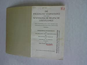 Die englische Verfassung und der vormärzliche deutsche Liberalismus. Eine Darstellung und ...