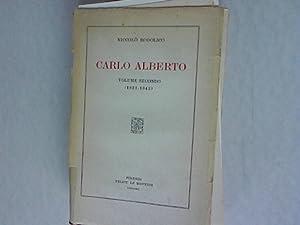 Carlo Alberto Volume Secondo. 1831 - 1843.: Rodolico, Niccolo: