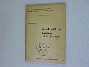 Menschenbild und Erziehung bei Martin Buber. Vortrag gehalten am 13. November 1959 in der ...