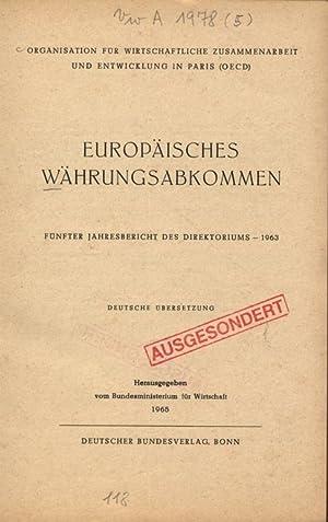 EUROPÄISCHES WÄHRUNGSABKOMMEN. FÜNFTER JAHRESBERICHT DES DIREKTORIUMS - 1963. ...