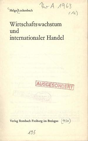 Wirtschafts Wachstum und internationaler Handel.: Luckenbach, Helga: